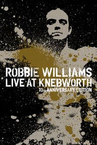 Cover Robbie Williams - Live At Knebworth - 10th Anniversary Edition [DVD]